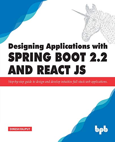 Designing Applications with Spring Boot 2.2 and React JS