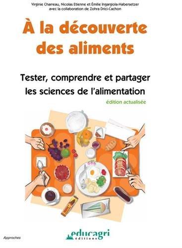 A la découverte des aliments : Tester, comprendre et partager les sciences de l'alimentation par Virginie Charreau