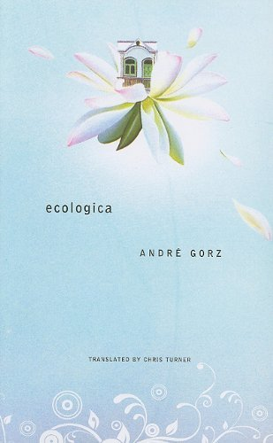 Ecologica by Andr?? Gorz (2010-05-15)