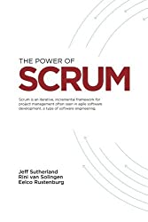 The Power of Scrum by Jeffrey V Sutherland PhD (2011-11-10)