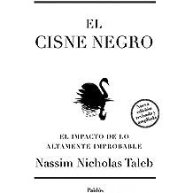 El cisne negro. Nueva edición ampliada y revisada: El impacto de lo altamente improbable (Spanish Edition)