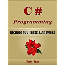 C# Programming, For Beginners, Learn Coding Fast! Include 100 Tests & Answers, C# Crash Course, C# QuickStart Guide, Tutorial Book with Program Interview, In Easy Steps! An Ultimate Beginner's Guide!