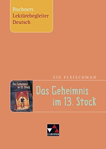 Buchners Lektürebegleiter Deutsch / Fleischman, Geheimnis im 13. Stock - 13 Stock