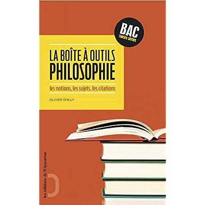 La boîte à outils philosophie - Les notions, les sujets, les citations (Opportun Poche)