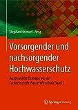 Vorsorgender und nachsorgender Hochwasserschutz: Ausgewählte Beiträge aus der Fachzeitschrift WasserWirtschaft Band 2