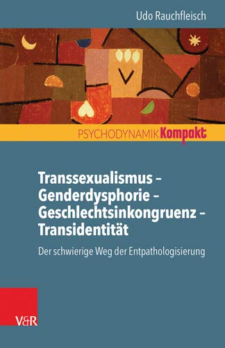Transsexualismus - Genderdysphorie - Geschlechtsinkongruenz - Transidentität: Der schwierige Weg der Entpathologisierung (Psychodynamik kompakt)
