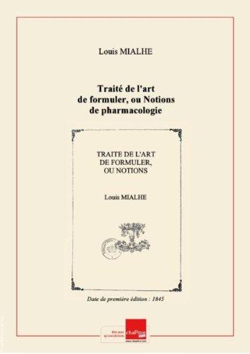 Trait de l'art de formuler, ou Notions de pharmacologie applique  la mdecine, par le Dr Mialhe,... [Edition de 1845]