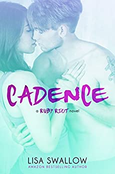 Cadence (Ruby Riot Book 1) by [Swallow, Lisa]