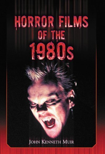 Horror Films of the 1980s Reprint Edition by John Kenneth Muir published by McFarland (2012)