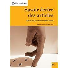 Savoir écrire des articles: Guide pratique (French Edition)