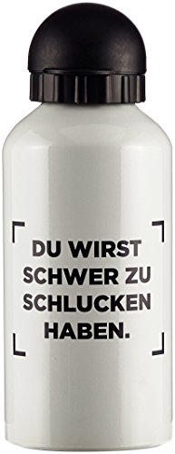 Preisvergleich Produktbild You Are Wanted Trinkflasche Weiß Du wirst schwer zu schlucken haben