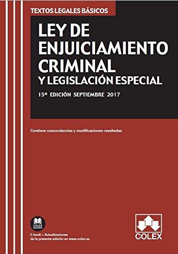 Ley de enjuiciamiento criminal y legislación especial : texto legal básico con concordancias y modificaciones resaltadas