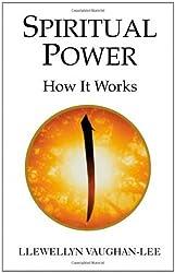 Spiritual Power: How It Works by Llewellyn Vaughan-Lee PhD (2005-11-01)