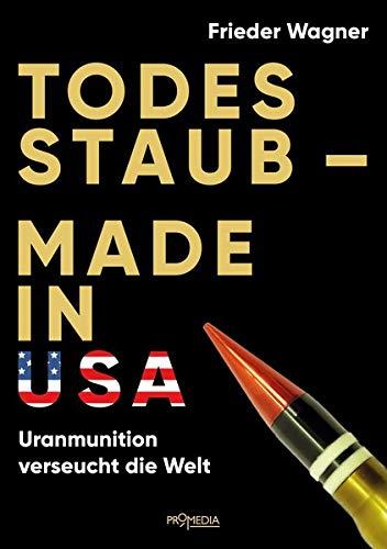Todesstaub - Made in USA: Uranmunition verseucht die Welt (Made In Usa)