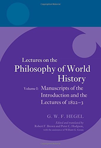 Hegel: Lectures on the Philosophy of World History, Volume I: Manuscripts of the Introduction and the Lectures of 1822-1823