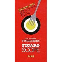 Les meilleurs restaurants du Figaroscope -  Edition 2012. 65% de nouveautés. 30% de fiel. 5% de miel.
