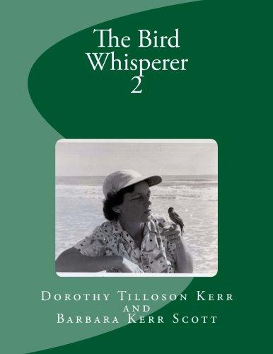 The Bird Whisperer,  Vol 2