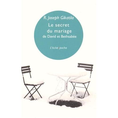 Le secret du mariage de David et Bethsabée : Edition bilingue hébreu-français
