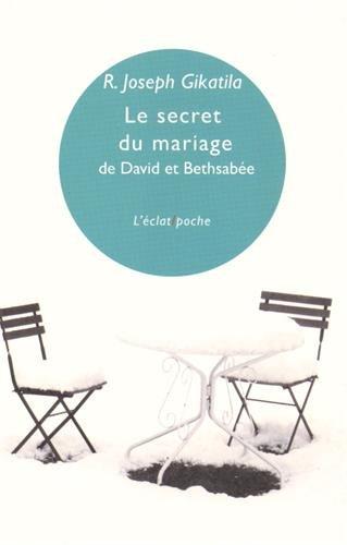 Le secret du mariage de David et Bethsabée : Edition bilingue hébreu-français par Joseph Gikatila