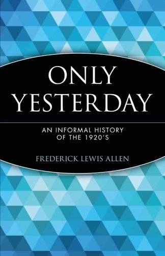 only-yesterday-informal-treatment-of-the-1920s-wiley-investment-classics-hardcover