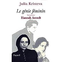 Le génie Féminin : Tome premier Hannah Arendt (Essais) (French Edition)