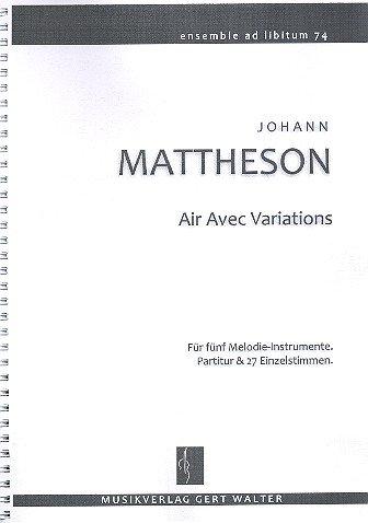 Air Avec Variations: Für fünf Melodie-Instrumente (flexibles Ensemble, alle Instrumente, beliebige Besetzung). Partitur & 27 Einzelstimmen inkl. Keyboard, E-Bass & Akkord-Gitarre