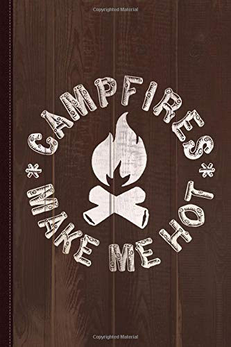 Campfires Make Me Hot Journal Notebook: Blank Lined Ruled For Writing 6x9 120 Pages