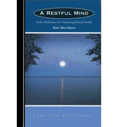 A Restful Mind Daily Meditations for Enhancing Mental Health by Zabawa, Mark Allen ( AUTHOR ) May-10-2010 Paperback