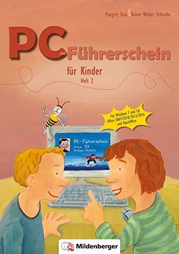 PC-Führerschein für Kinder – Schülerheft 2: Für Windows 7 und 10, Office 2007/2010/2013/2016, OpenOffice