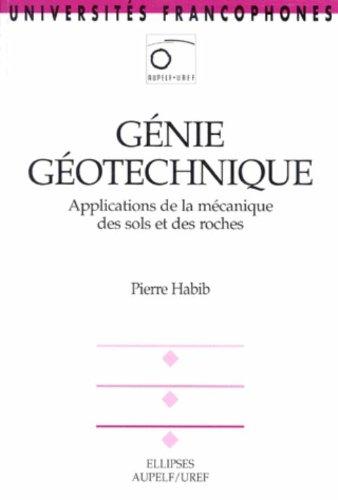 Génie Géotechnique : Applications de la mécanique des sols et des roches