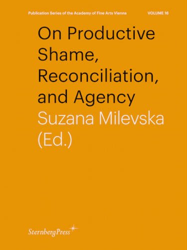 On Productive Shame, Reconciliation, and Agency par Suzana Milevska