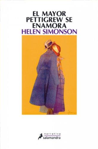 El mayor Pettigrew se enamora (Narrativa) por Helen Simonson