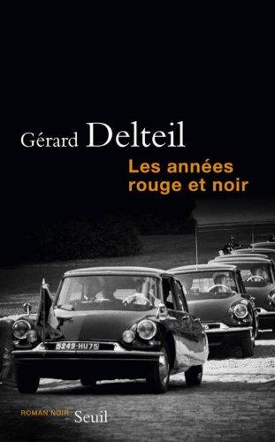 Les Années rouge et noir par Gerard Delteil