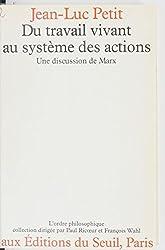 Du travail vivant au système des actions: Une discussion de Marx