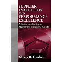 Supplier Evaluation & Performance Excellence by Sherry R. Gordon (2008-04-07)