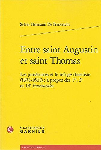 Entre saint Augustin et saint Thomas : Les jansénistes et le refuge thomiste (1653-1663) : à propos des 1re, 2e et 18e Provinciales