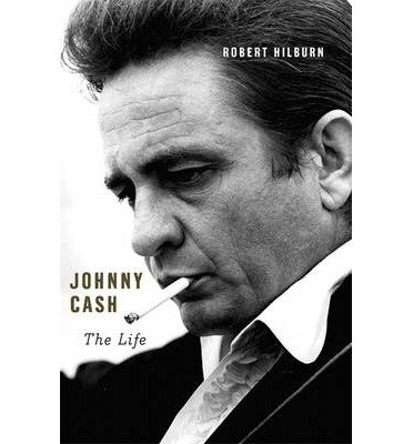 [(Johnny Cash: The Life)] [ By (author) Robert Hilburn ] [October, 2013]