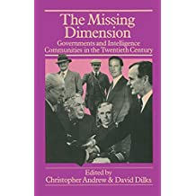 The Missing Dimension: Governments and Intelligence Communities in the Twentieth Century