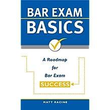 Bar Exam Basics:  A Roadmap for Bar Exam Success (Pass the Bar Exam Book 1) (English Edition)