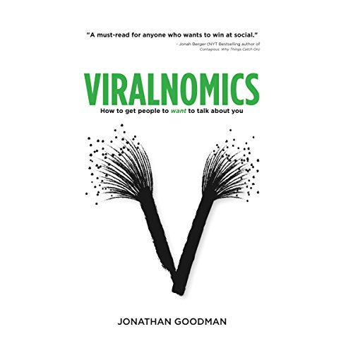 Viralnomics: How to Get People to Want to Talk About You Test