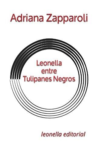 Leonella Entre Tulipanes Negros por Adriana Zapparoli
