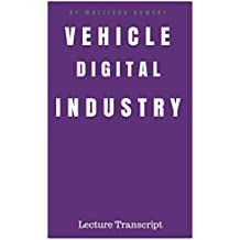 Vehicle Digital Industry: Transcript Lecture