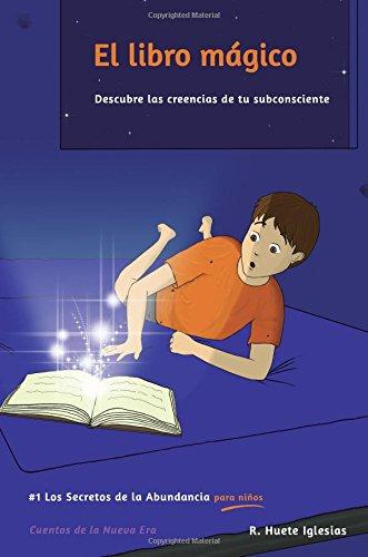 El libro mágico: #1 Los Secretos de la Abundancia para Niños: Volume 1