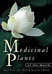 [Medicinal Plants of the World: An Illustrated Scientific Guide to Important Medicinal Plants and Their Uses] (By: Ben-Erik Van Wyk) [published: February, 2004]