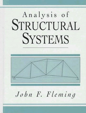 Analysis of Structural Systems by John F. Fleming (1997-01-15)
