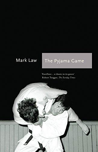 The Pyjama Game: A Journey into Judo (Sports Classics) by Mark Law (2014-08-01)