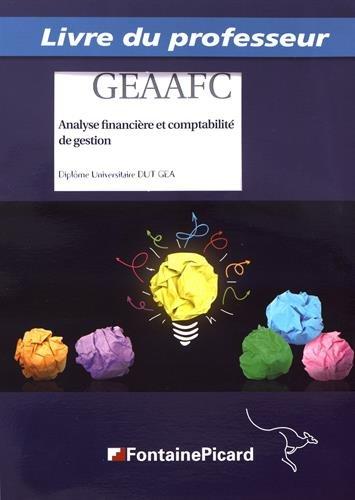 Analyse financière et comptabilité de gestion DUT GEA : Livre du professeur