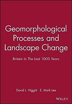 Geomorphological Processes And Landscape Change: Britain In The Last 1000 Years (rgs-ibg Book Series 69) por David L. Higgitt Gratis
