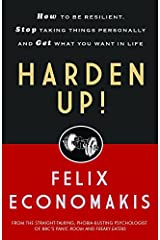 Harden Up: How to be Resilient, Stop Taking Things Personally and Get What You Want in Life Paperback