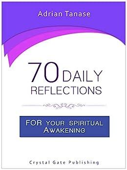70 Daily Reflections For Your Spiritual Awakening (English Edition) van [Tanase, Adrian]